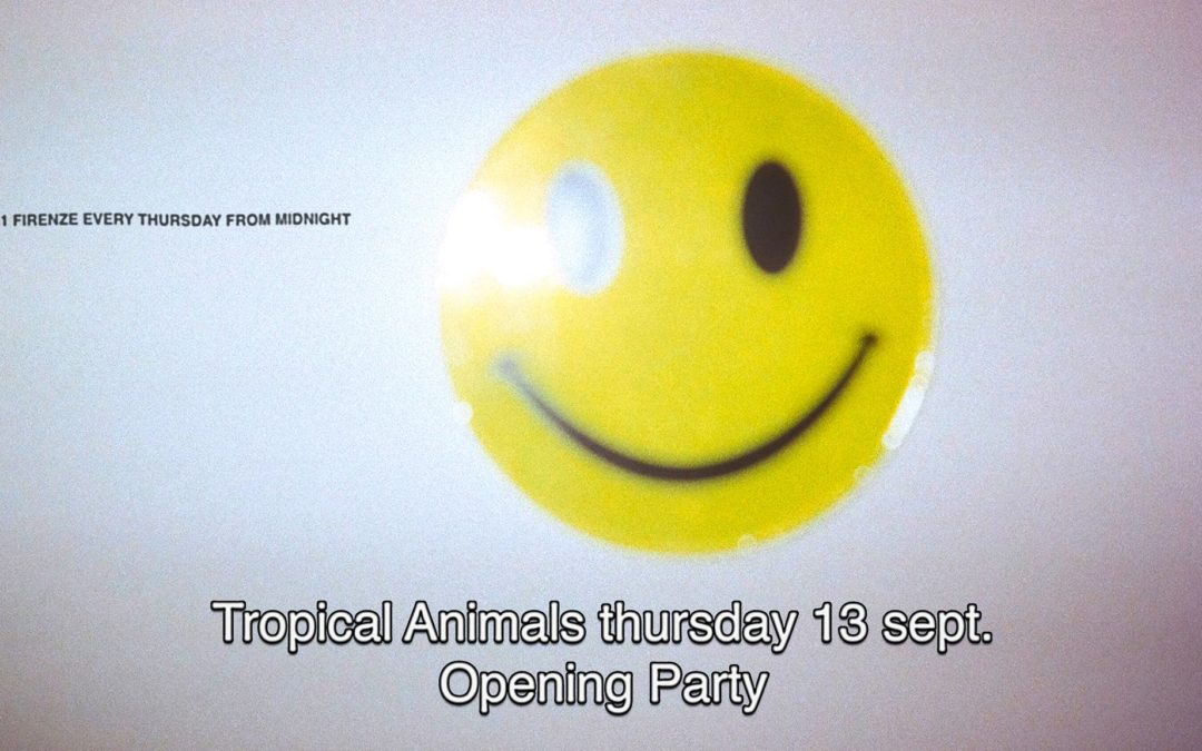 13th September 2018 : Tropical OPENING PARTY
