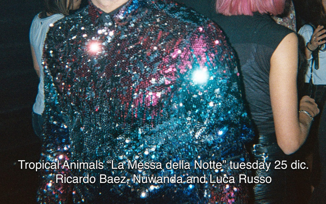 "25th Dec 2018 : Tropical Animals ""La messa della notte"""