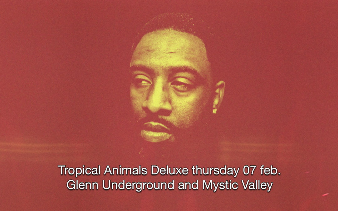 7th Feb 2019 : Tropical Animals Deluxe with Glenn Underground