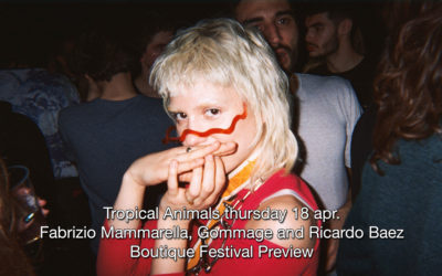 18th Apr 2019 : Tropical Animals with Fabrizio Mammarella, Gommage, Ricardo Baez