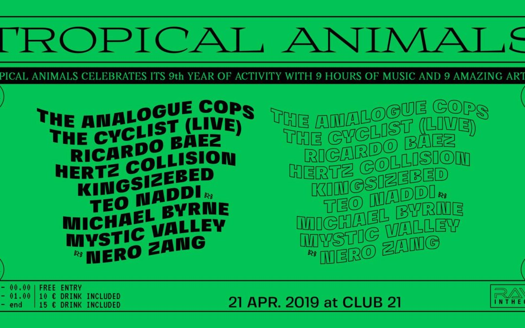 21th Apr 2019 : Tropical Animals 9 year Anniversary!