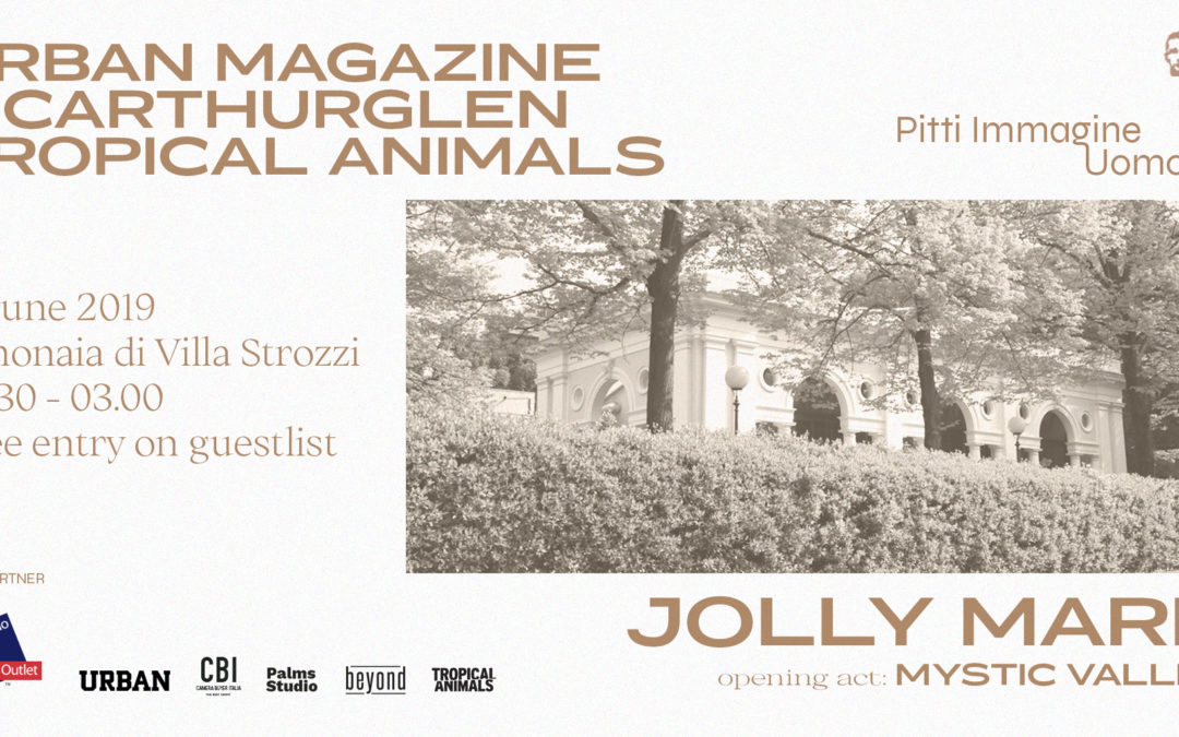 PITTI IMMAGINE UOMO 96°: TROPICAL ANIMALS PRES. JOLLY MARE X URBAN MAGAZINE PARTY (FREE ENTRY)