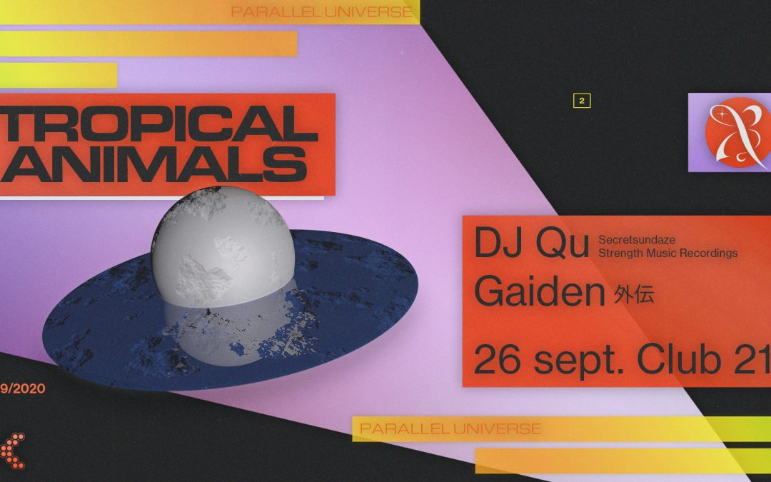 Tropical animals w/ Dj Qu and Gaiden 外伝