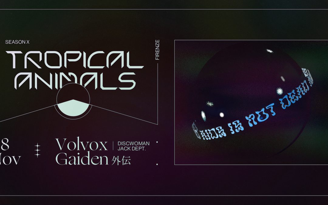 Tropical Animals w/ Volvox and Gaiden 外伝 #aidsisnotdead preview