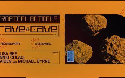 Tropical Animals 'RAVE IN THE CAVE vol.1' Release Party!