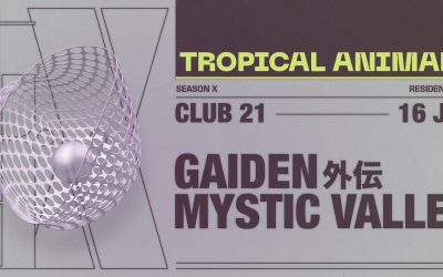 Tropical Animals w/ Gaiden and Mystic Valley